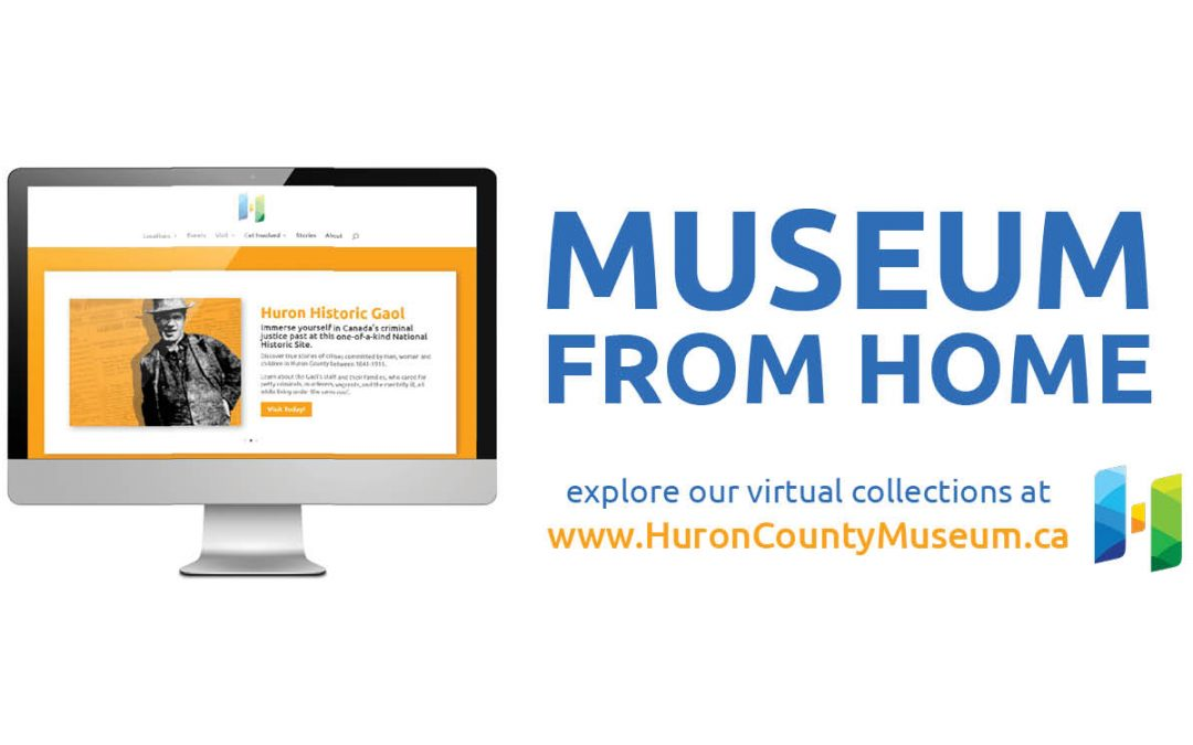 10 ways to enjoy the Huron County Museum from home