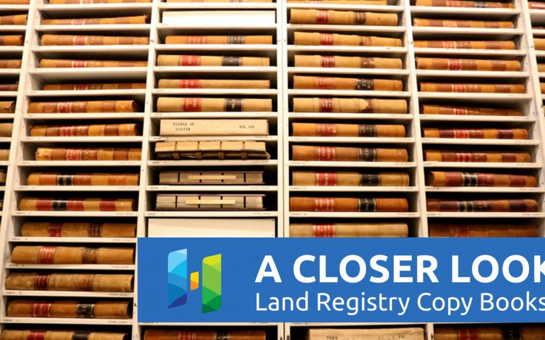 A Closer Look: Land Registry Copy Books